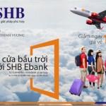 Mở cửa bầu trời cùng SHB eBank