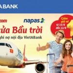 VietABank giảm15% giá vé VietjetAir khi thanh toán qua cổng Napas