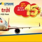Ưu đãi 15% giá vé máy bay VietjetAir với GP.eCom