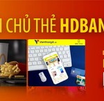 Quẹt thẻ ngay, quà liền tay cho chủ thẻ HDBank Visa