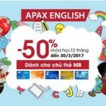 Ưu đãi 50% học phí tại trung tâm anh ngữ Apax cho chủ thẻ MB
