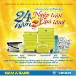 Chương trình Tri ân khách hàng 24 năm– Ngập tràn quà tặng cùng Nam A Bank