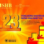 SHB 23 năm kết nối thịnh vượng Tưng bừng khuyến mãi – Mừng sinh nhật vui