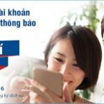 Sử dụng tài khoản an toàn với dịch vụ Thông báo biến động số dư của Viet Capital Bank