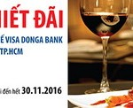 Ưu đãi dành tặng chủ thẻ Visa DongA Bank tại 30 nhà hàng ở Hà Nội và TP.HCM