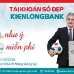 Khách hàng được chọn tài khoản số đẹp miễn phí tại Kienlongbank