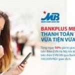 MB tặng 50% giá trị giao dịch thanh toán tiền điện EVN Hà Nội qua Bankplus