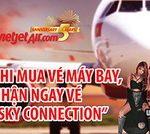 Mua vé máy bay Vietjet Air, nhận ngay vé Sky Connection cùng DongA Bank