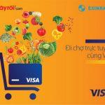 Giảm ngay 10% khi mua thực phẩm bằng thẻ quốc tế Eximbank-Visa trên Adayroi.com