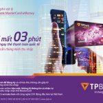 Chỉ mất 3 phút để có ngay thẻ thanh toán quốc tế TPBank MasterCard eMoney