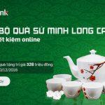 Nhận ngay bộ sứ Minh Long cao cấp khi gửi tiết kiệm online tại VPBank