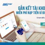 Gắn kết tài khoản - Miễn phí nạp tiền cùng BIDV và VTC Pay