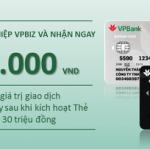 Mở thẻ VPBiz miễn phí – Hoàn tiền 1 triệu đồng