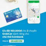 Ưu đãi 160.000đ cho 2 chuyến GrabCar dành riêng cho chủ thẻ Eximbank