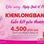 4.500 quà tặng Kienlongbank dành cho khách hàng nữ nhân ngày 8/3