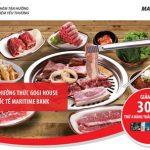 Thỏa sức thưởng thức thịt nướng Hàn Quốc với thẻ Quốc tế Maritime Bank tại GOGI House