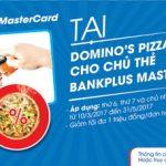 Ưu đãi 50% cho chủ thẻ MB Bankplus Mastercard tại Domino's Pizza