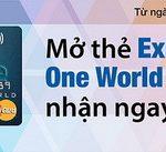 Mở thẻ Eximbank One World MasterCard, nhận ngay quà tặng