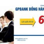 GPBank cho vay 1600 tỷ với lãi suất ưu đãi chỉ từ 6,29%/năm