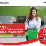 Mua sắm tiện lợi, hoàn tiền siêu lời với thẻ Quốc tế Maritime Bank tại hệ thống cửa hàng tiện lợi FamilyMart