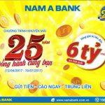 Nhận ngay thẻ cào với tổng giá trị lên đến 6 tỷ đồng khi gửi tiền tại Nam A Bank