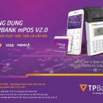 Ra mắt ứng dụng TPBank mPOS v2.0 - Tốc độ vượt trội, tiện lợi gấp đôi