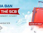 Nhận vali du lịch sành điệu hoặc Phiếu mua hàng khi phát hành thẻ SCB