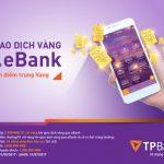 TPBank hoàn tiền cho khách hàng giao dịch vàng trực tuyến