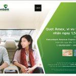 Vietcombank triển khai chương trình khuyến mãi Quẹt Amex, Vi vu Uber, Nhận ngay 1,5 triệu
