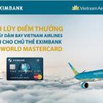 Tích lũy điểm thưởng đổi dặm bay Vietnam Airlines dành cho chủ thẻ Eximbank One World MasterCard