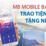 Nhận quà ngay khi sử dụng MB Mobile banking