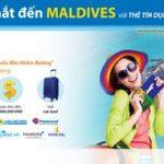 Chớp mắt đến Maldives với thẻ tín dụng Sacombank