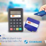 Hoàn tiền 5% khi thanh toá bằng thẻ Eximbank-Visa tại bảo hiểm PVI