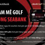 Mở thẻ SeAGolf, nhận khuyến mại cực lớn