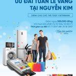 Giảm đến 4.000.000 đồng cho chủ thẻ VietinBank mua sắm tại Nguyễn Kim