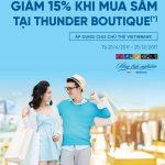 Giảm ngay 15% cho chủ thẻ VietinBank tại Shop thời trang Thunder Boutique