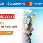 Giảm 12% giá phòng tại Hotels.com với thẻ Sacombank MasterCard