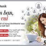 SeABank triển khai chương trình Thêm bạn, thêm vui