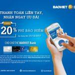 Tặng 20% phí bảo hiểm khi thanh toán bằng thẻ BaoViet Bank