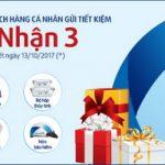 Gửi 1 – Nhận 3 với lãi suất hấp dẫn tại Ngân hàng Bản Việt