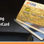 Trải nghiệm khác biệt khi sử dụng thẻ tín dụng quốc tế SHB-VinaPhone MasterCard