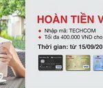 Giảm và hoàn tiền tới 15% tối đa 400.000 VND cùng thẻ Quốc tế Techcombank khi mua sắm tại Lazada vào thứ 6 và thứ 7