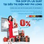 Trả góp lãi suất 0% cho chủ thẻ VietinBank tại điện máy Phi Long