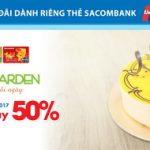 Giảm ngay 50% khi mua sắm tại Fresh Garden với thẻ Sacombank UnionPay