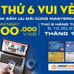 Mua sắm ưu đãi cùng MasterCard tại Nguyễn Kim dành cho khách hàng LienVietPostBank