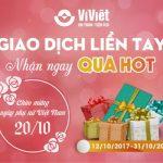 Ví Việt: Giao dịch liền tay, nhận ngay quà hot 20/10