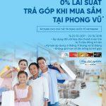 Mua hàng trả góp 0% lãi suất tại điện máy Phong Vũ dành cho khách hàng VietinBank