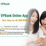 VPBank tặng ngay 350.000đ cho khách hàng giao dịch online