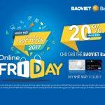 Hoàn tiền 20% cho thẻ BaoViet Bank ngày Online Friday 2017