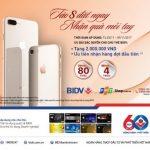 Tặng 2 triệu đồng cho chủ thẻ tín dụng BIDV khi đặt cọc iPhone8/8 Plus tại FPTshop
